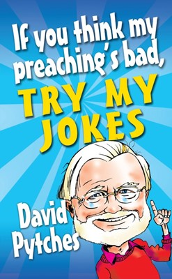 If You Think My Preaching'S Bad, Try My Jokes (Paperback)