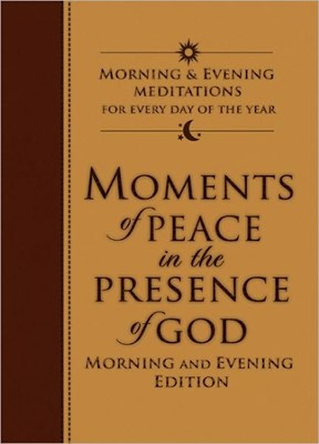 Moments Of Peace In The Presence Of God: Morning And Evening (Leather Binding)