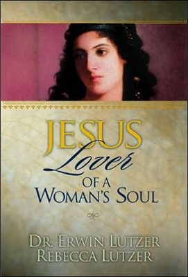 Jesus, Lover of a Woman's Soul (Hard Cover)