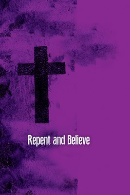 Repent and Believe Images Ash Wednesday Bulletin (Pkg of 50) (Bulletin)