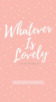 2020/2021 2 Year Pocket Planner, Whatever Is Lovely (Paperback)