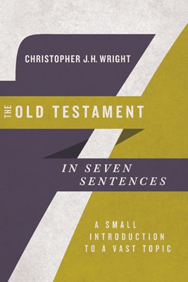 The Old Testament In Seven Sentences (Paperback)