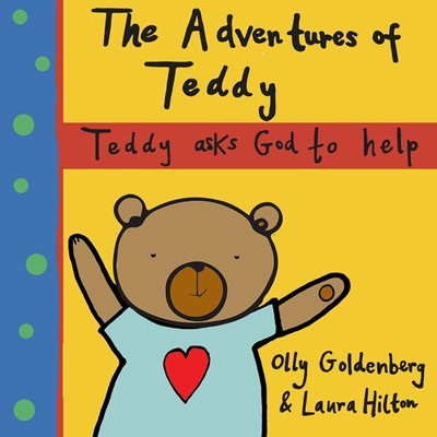 Adventures of Teddy, The: Teddy Asks God to Help (Paperback)
