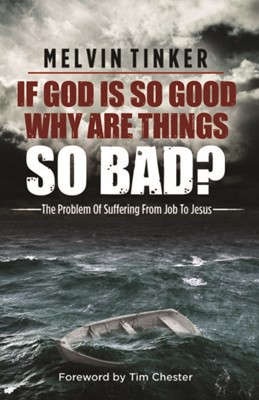 If God Is So Good Why Are Things So Bad? (Paperback)