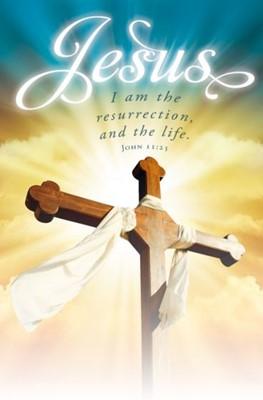 I Am the Resurrection Easter Bulletin (Pack of 100) (Bulletin)