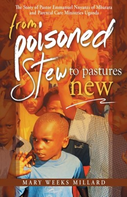 From Poisoned Stew to Pastures New (Paperback)