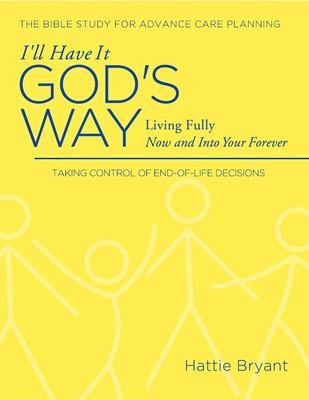 I'll Have It God's Way (Paperback)