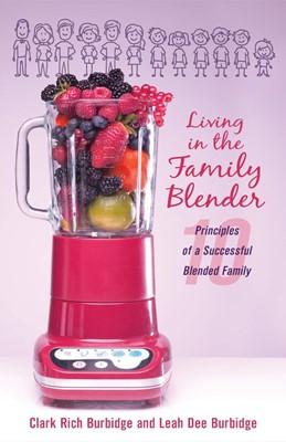 Living in the Family Blender (Paperback)