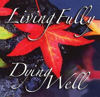 Living Fully, Dying Well - DVD (DVD)