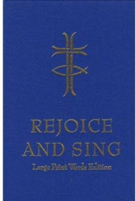 Rejoice and Sing: Large Print Words Edition (Hard Cover)