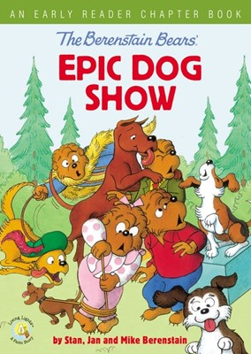 Berenstain Bears: Epic Dog Show (Hard Cover)