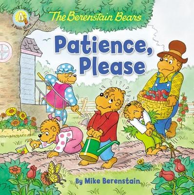 Berenstain Bears: Patience, Please (Paperback)