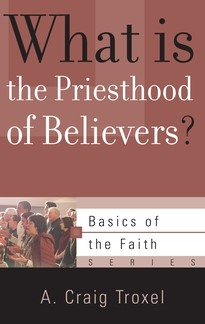 What is the Priesthood of Believers? (Booklet)
