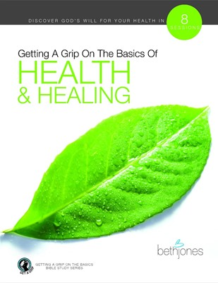 Getting A Grip on the Basics of Health & Healing (Paperback)