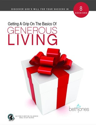Getting A Grip on the Basics of Generous Living (Paperback)