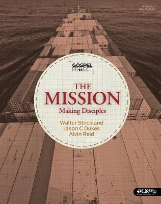 The Gospel Project: The Mission - Bible Study Book (Paperback)