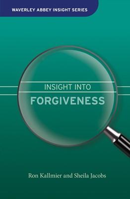 Insight Into Forgiveness (Hard Cover)