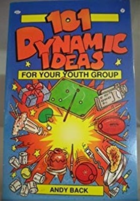 101 Dynamic Ideas for Your Youth Group (Paperback)