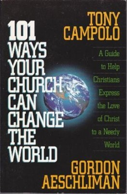 101 Ways Your Church Can Change the World (Paperback)