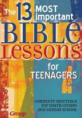 The 13 Most Important Bible Lessons for Teenagers (Paperback)