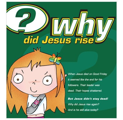 Why Did Jesus Rise? (pack of 25) (Tracts)