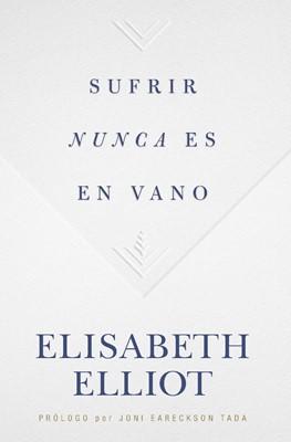 Sufrir nunca es en vano (Paperback)