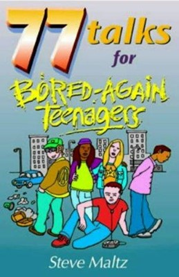 77 Talks for Bored-Again Teens (Paperback)