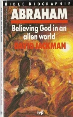 Abraham: Believing God in an Alien World (Paperback)