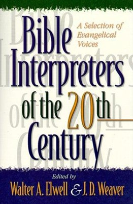Bible Interpreters of the 20th Century (Paperback)