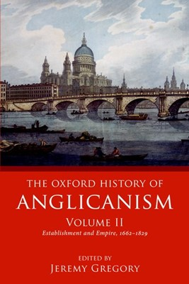The Oxford History of Anglicanism Volume II (Paperback)
