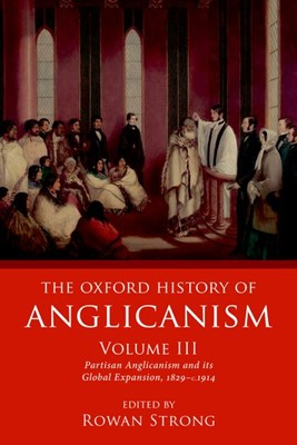 The Oxford History of Anglicanism Volume III (Paperback)