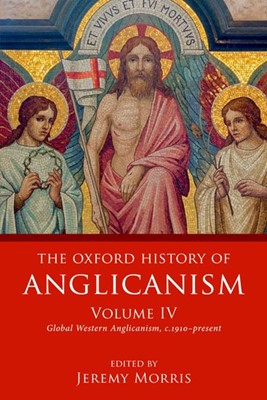 The Oxford History of Anglicanism Volume IV (Paperback)