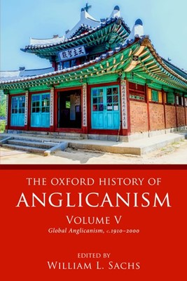 The Oxford History of Anglicanism Volume V (Paperback)