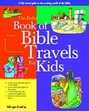 The Baker Book of Bible Travels for Kids (Hard Cover)