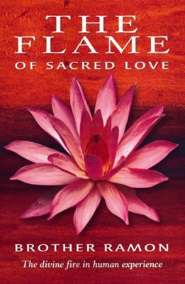 The Flame of Sacred Love (Paperback)