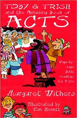 Toby and Trish and the Amazing Book of Acts (Paperback)