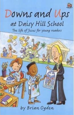 Downs and Ups at Daisy Hill School (Paperback)