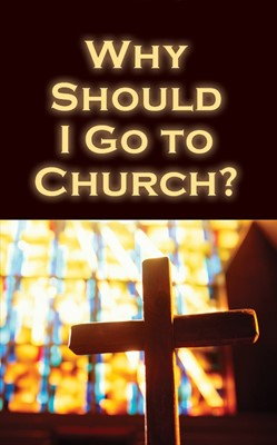 Why Should I Go To Church? (Pack Of 25) (Tracts)
