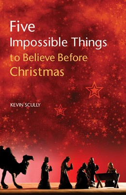 Five Impossible Things to Believe Before Christmas (Paperback)
