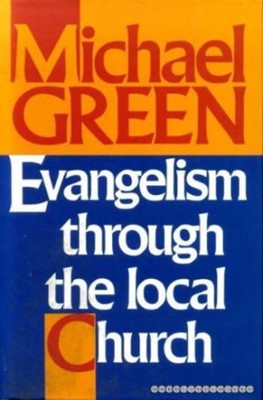 Evangelism Through the Local Church (Hard Cover)