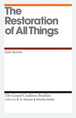 The Restoration Of All Things (Pamphlet)
