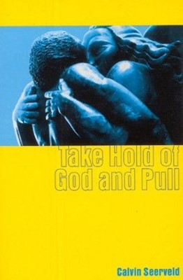 Take Hold of God and Pull (Paperback)