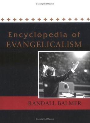 Encyclopedia of Evangelicalism (Hard Cover)