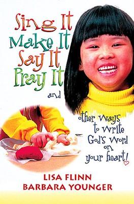 Sing It, Make It, Say It, Pray It (Hard Cover)