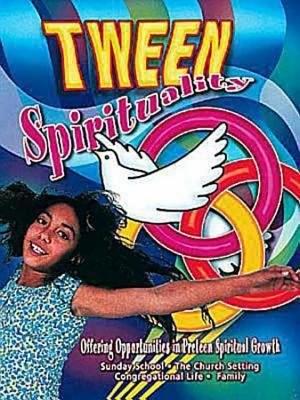 Tween Spirituality (Paperback)