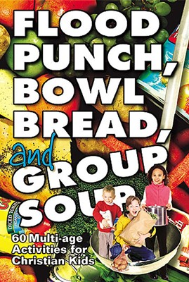 Flood Punch, Bowl Bread and Group Soup (Paperback)