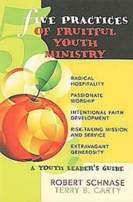 Five Practices of Fruitful Youth Ministry (Paperback)