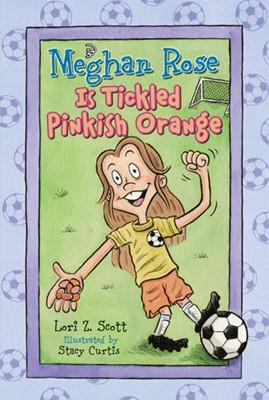Meghan Rose Is Tickled Pinkish Orange (Paperback)