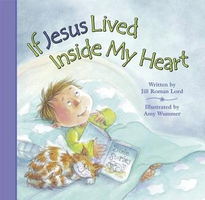 If Jesus Lived Inside My Heart (Hard Cover)