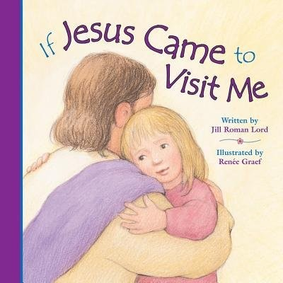 If Jesus Came to Visit Me (Hard Cover)